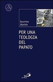 Per una teologia del papato