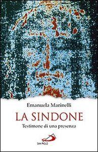 Foto Cover di La Sindone. Testimone di una presenza, Libro di Emanuela Marinelli, edito da San Paolo Edizioni