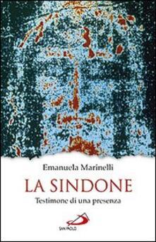 La Sindone. Testimone di una presenza - Emanuela Marinelli - copertina