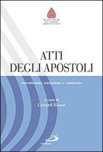 Libro Atti degli Apostoli. Introduzione, traduzione e commento