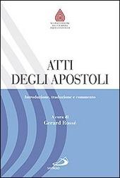 Atti degli Apostoli. Introduzione, traduzione e commento