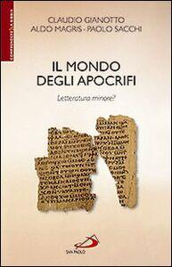 Libro Il mondo degli apocrifi. Letteratura minore? Claudio Gianotto , Aldo Magris , Paolo Sacchi