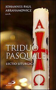 Libro Triduo pasquale. Lectio liturgica Johannes P. Abrahamowicz