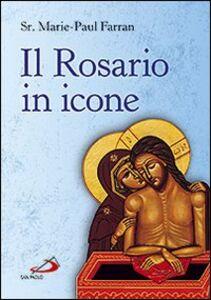Foto Cover di Il rosario in icone, Libro di Marie-Paul Farran, edito da San Paolo Edizioni