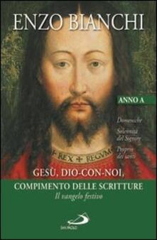 Ascotcamogli.it Gesù, Dio-con-noi, compimento delle Scritture. Il Vangelo festivo Image