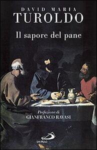 Libro Il sapore del pane David M. Turoldo