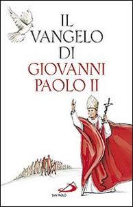 Libro Il Vangelo di Giovanni Paolo II Giovanni Paolo II