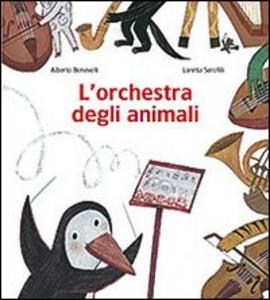 Libro L' orchestra degli animali Alberto Benevelli , Loretta Serofilli