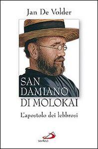 Foto Cover di San Damiano di Molokai. L'apostolo dei lebbrosi, Libro di Jan Volder, edito da San Paolo Edizioni