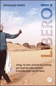 Foto Cover di Libero!, Libro di Dominique Torrès, edito da San Paolo Edizioni