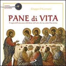 Librisulrazzismo.it Pane di vita. Il segno dell'amicizia e del dono nell'arte che racconta l'Eucaristia Image