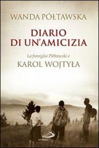 Diario di un'amicizia. La famiglia Poltawski e Karol Wojtyla