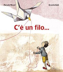 Libro C'è un filo... Manuela Monari , Brunella Baldi
