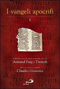 I Vangeli apocrifi. Traduzione, introduzione e commenti. Vol. 1