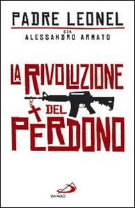 Libro La rivoluzione del perdono Leonel Narváez Gomez , Alessandro Armato
