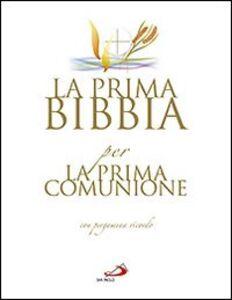 Foto Cover di La prima Bibbia per la prima comunione. Con gadget, Libro di  edito da San Paolo Edizioni