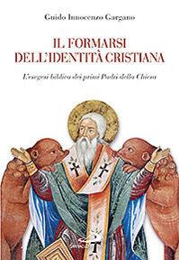 Il formarsi dell'identità cristiana. L'esegesi biblica dei primi Padri della Chiesa