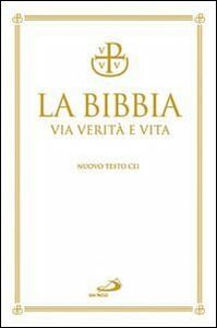 Libro La Bibbia. Via verità e vita. Nuova versione ufficiale della CEI Gianfranco Ravasi , Bruno Maggioni