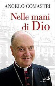 Foto Cover di Nelle mani di Dio, Libro di Angelo Comastri, edito da San Paolo Edizioni