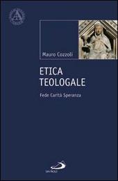 Etica teologale. Fede, carità, speranza