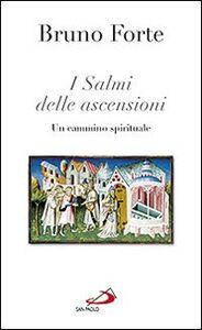Libro I salmi delle ascensioni. Un cammino spirituale Bruno Forte