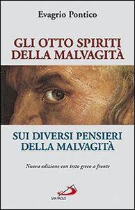 Libro Gli otto spiriti della malvagità. Sui diversi pensieri della malvagità. Testo greco a fronte Evagrio Pontico