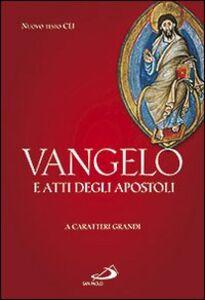 Foto Cover di Vangelo e Atti degli Apostoli. Ediz. a caratteri grandi, Libro di  edito da San Paolo Edizioni