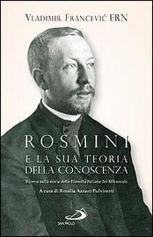 Criticalwinenotav.it Rosmini e la sua teoria della conoscenza. Ricerca sulla storia della filosofia italiana del XIX secolo Image