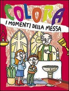 Libro Colora i momenti della messa Paola Formica