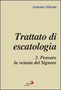 Foto Cover di Trattato di escatologia. Vol. 2: Pensare la venuta del Signore., Libro di Antonio Nitrola, edito da San Paolo Edizioni