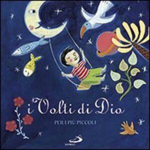 Foto Cover di I volti di Dio. Per i più piccoli, Libro di Marie-Hélène Delval, edito da San Paolo Edizioni