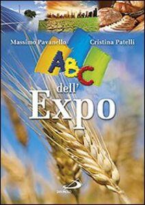 Foto Cover di ABC dell'Expo, Libro di Cristina Patelli,Massimo Pavanello, edito da San Paolo Edizioni