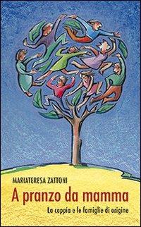 A pranzo da mamma. La coppia e le famiglie di origine - Zattoni Mariateresa - wuz.it