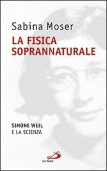 Nordestcaffeisola.it La fisica soprannaturale. Simone Weil e la scienza Image