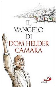 Libro Il Vangelo di dom Helder Camara Helder Câmara