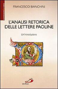 Libro L' analisi retorica delle lettere paoline. Un'introduzione Francesco Bianchini
