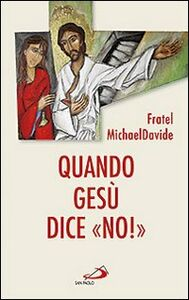 Libro Quando Gesù dice «no»! MichaelDavide Semeraro