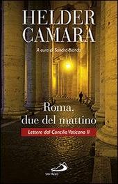 Roma, due del mattino. Lettere dal Concilio Vaticano II
