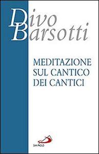 Foto Cover di Meditazione sul Cantico dei cantici, Libro di Divo Barsotti, edito da San Paolo Edizioni