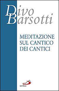 Meditazione sul Cantico dei cantici