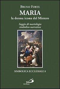 Maria, la donna icona del mistero. Saggio di mariologia simbolico-narrativa