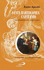 Libro Santa Bartolomea Capitanio. «Quella benedetta carità... troppo mi piace» Ennio Apeciti