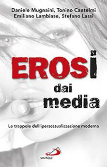 Erosi dai media. Le trappole dell'ipersessualizzazione moderna - copertina