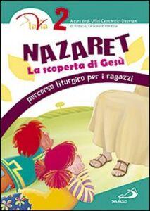 Foto Cover di Nazaret. La scoperta di Gesù. Percorso liturgico per ragazzi. Vol. 2, Libro di  edito da San Paolo Edizioni