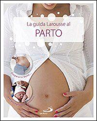 La guida Larousse al parto