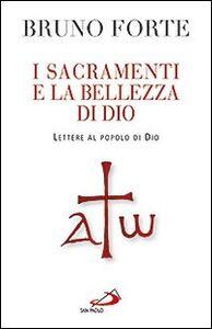 I sacramenti e la bellezza di Dio. Lettere al popolo di Dio