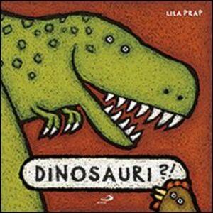 Foto Cover di Dinosauri, Libro di Lila Prap, edito da San Paolo Edizioni