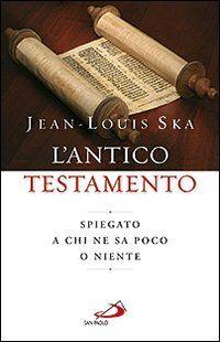 L' Antico Testamento. Spiegato a chi ne sa poco o niente
