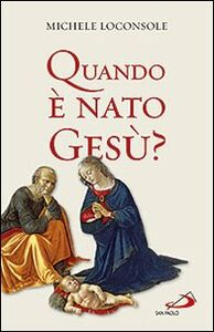 Libro Quando è nato Gesù? Michele Loconsole