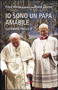 Io sono un papa amabile. Giovanni Paolo II